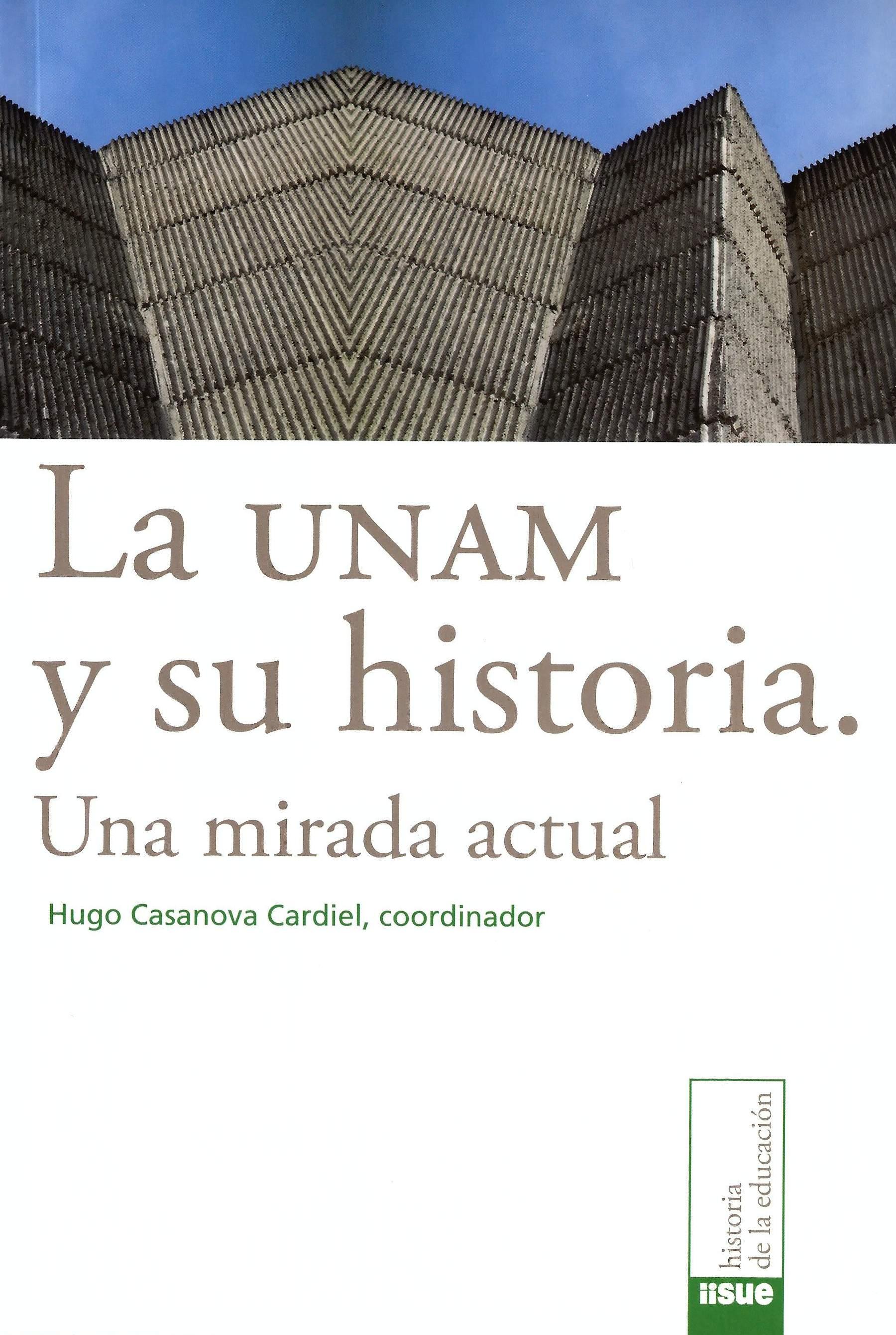 La UNAM y su historia. Una mirada actual