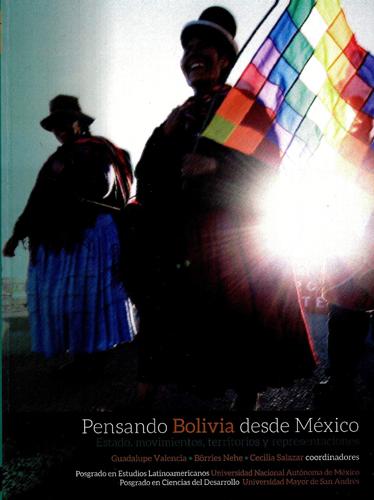 Pensando Bolivia desde México: Estado, movimientos, territorios y representaciones