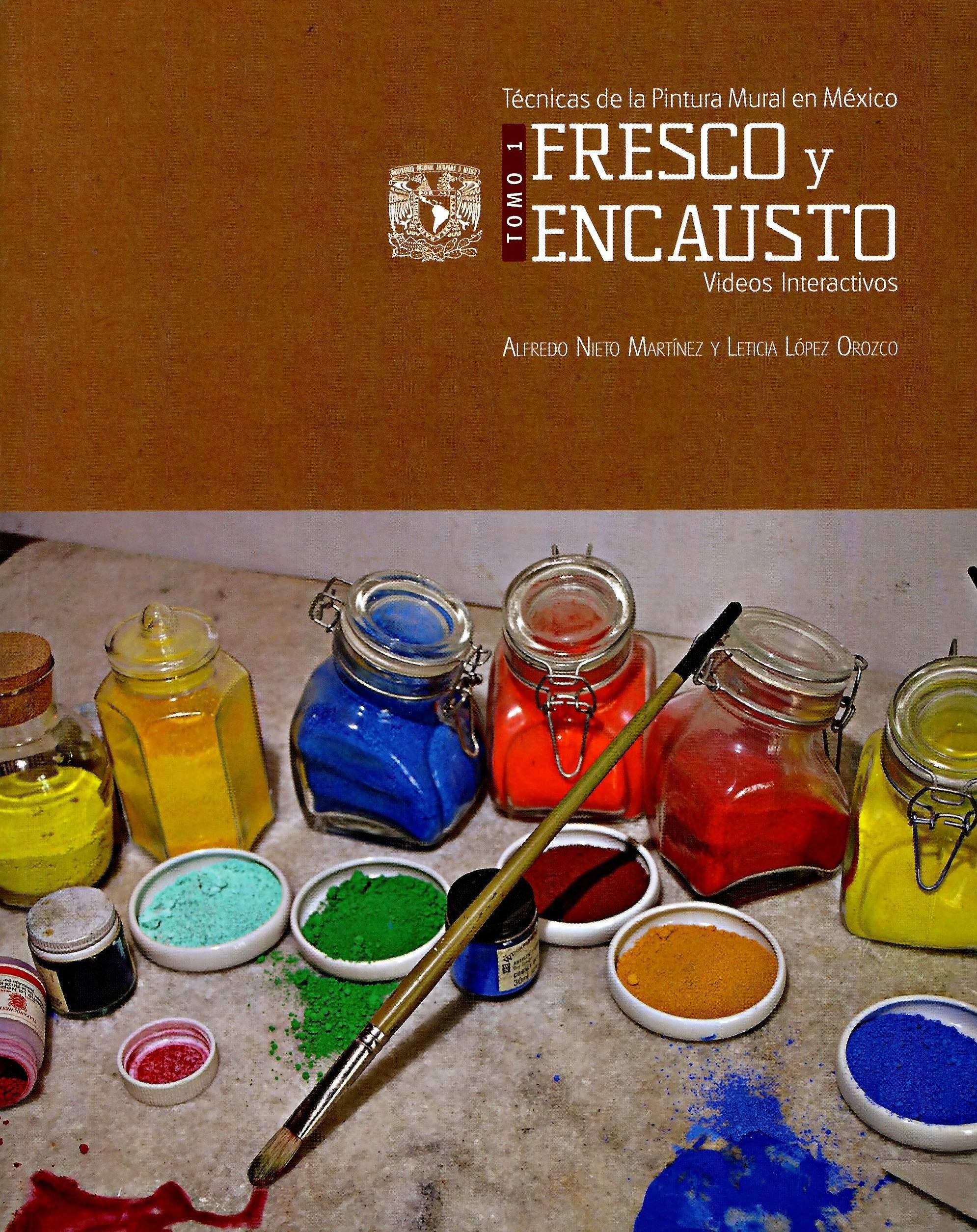 Tecnicas De Pintura Mural En Mexico Fresco Y Encausto 9786070286223
