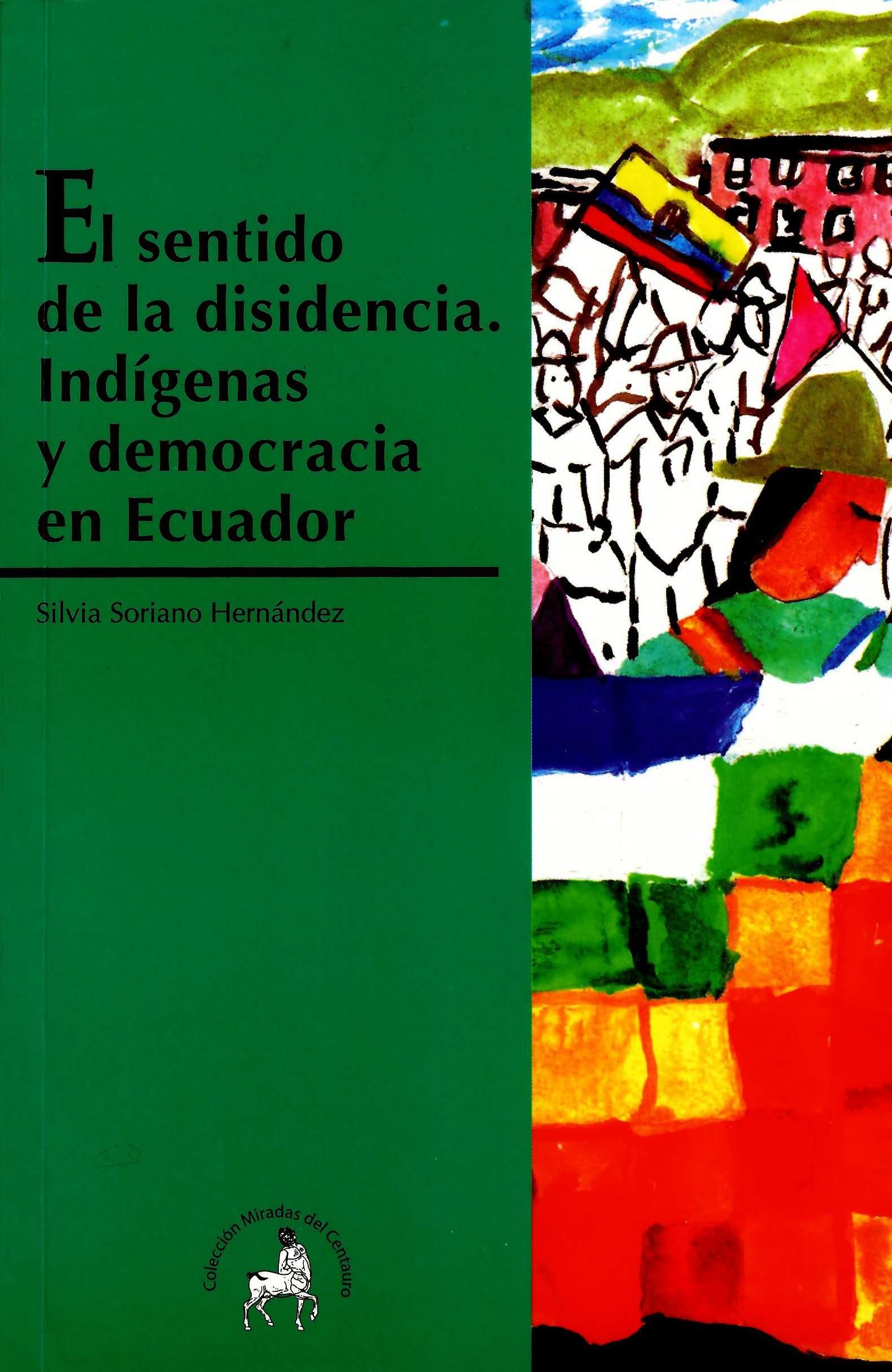 El sentido de la disidencia. Indígenas y democracias en Ecuador