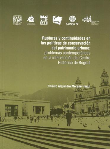 Rupturas y continuidades en las políticas públicas de conservación del patrimonio urbano: problemas