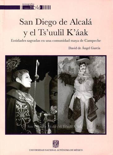 San Diego de Alcalá y el Tsuulil K´áak. Entidades  sagradas en una comunidad maya de Campeche