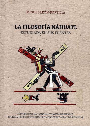 La filosofía náhuatl estudiada en sus fuentes.