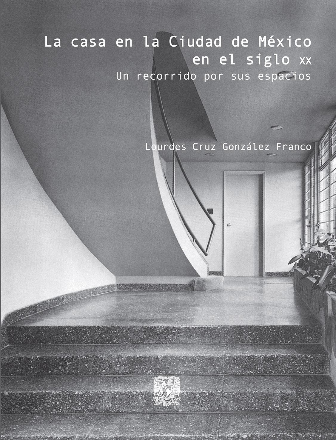 La casa en la Ciudad de México en el siglo XX. Un recorrido por sus espacios