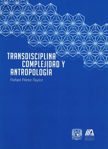 Transdisciplina, complejidad y antropología
