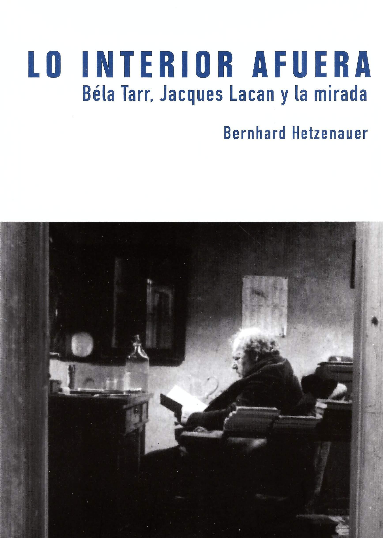 Lo interior afuera. Béla Tarr. Jacques Lacan y la mirada