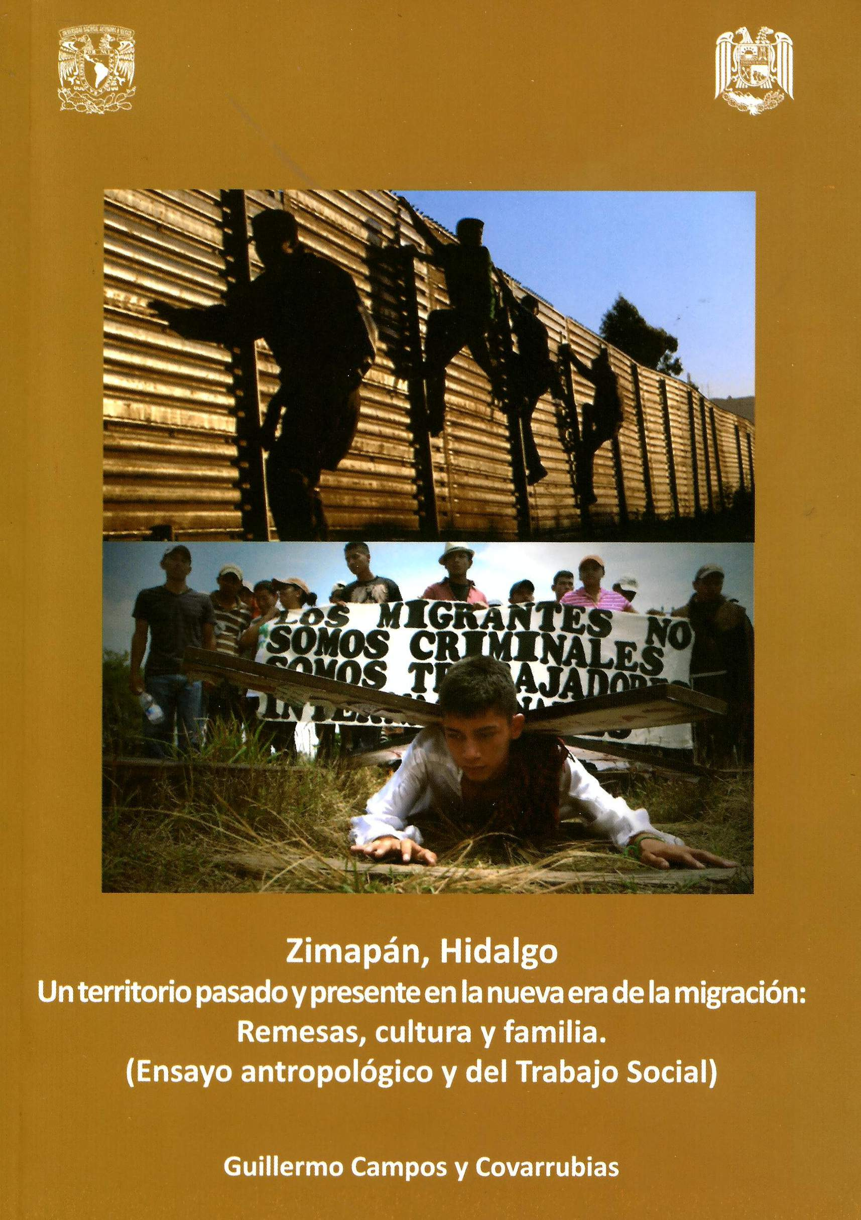 Zimapán, Hidalgo. Un territorio pasado y presente en la nueva era de la migración: remesas, cultura y familia (Ensayo antropológico y del Trabajo Social)