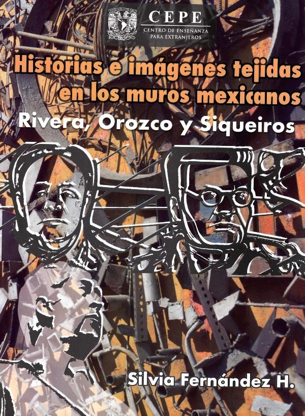 Historias e imágenes tejidas en los muros mexicanos. Rivera, Orozco y Siqueiros