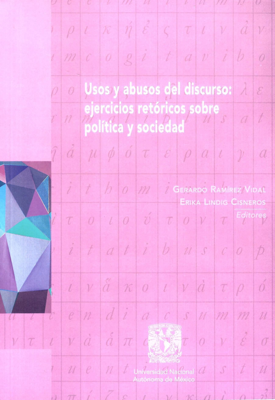 Usos y abusos del discurso: ejercicios retóricos sobre política y sociedad