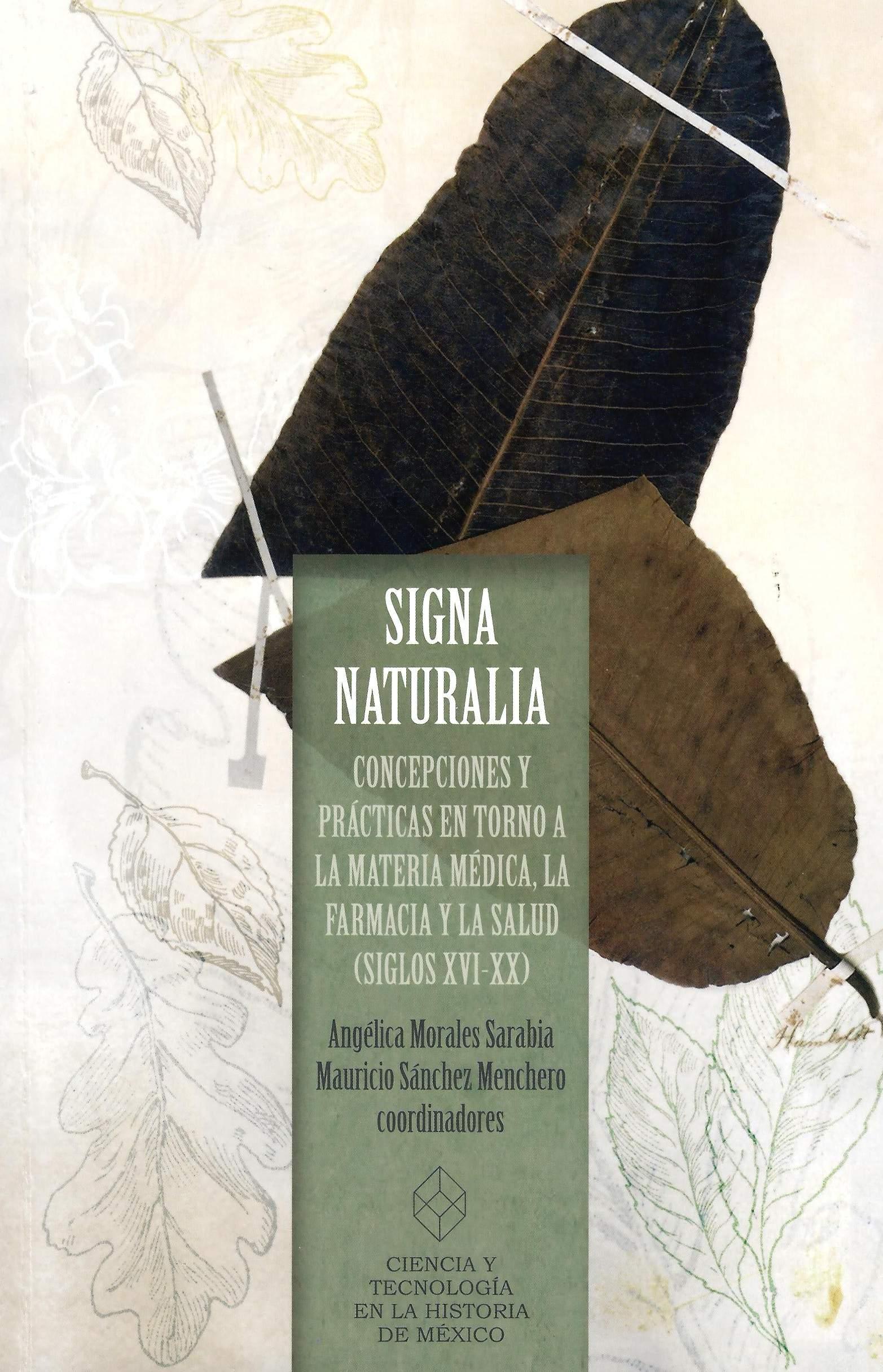 Signa naturalia: concepciones y prácticas en torno a la materia médica, la farmacia y la salud