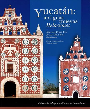 Yucatán: antiguas y nuevas Relaciones