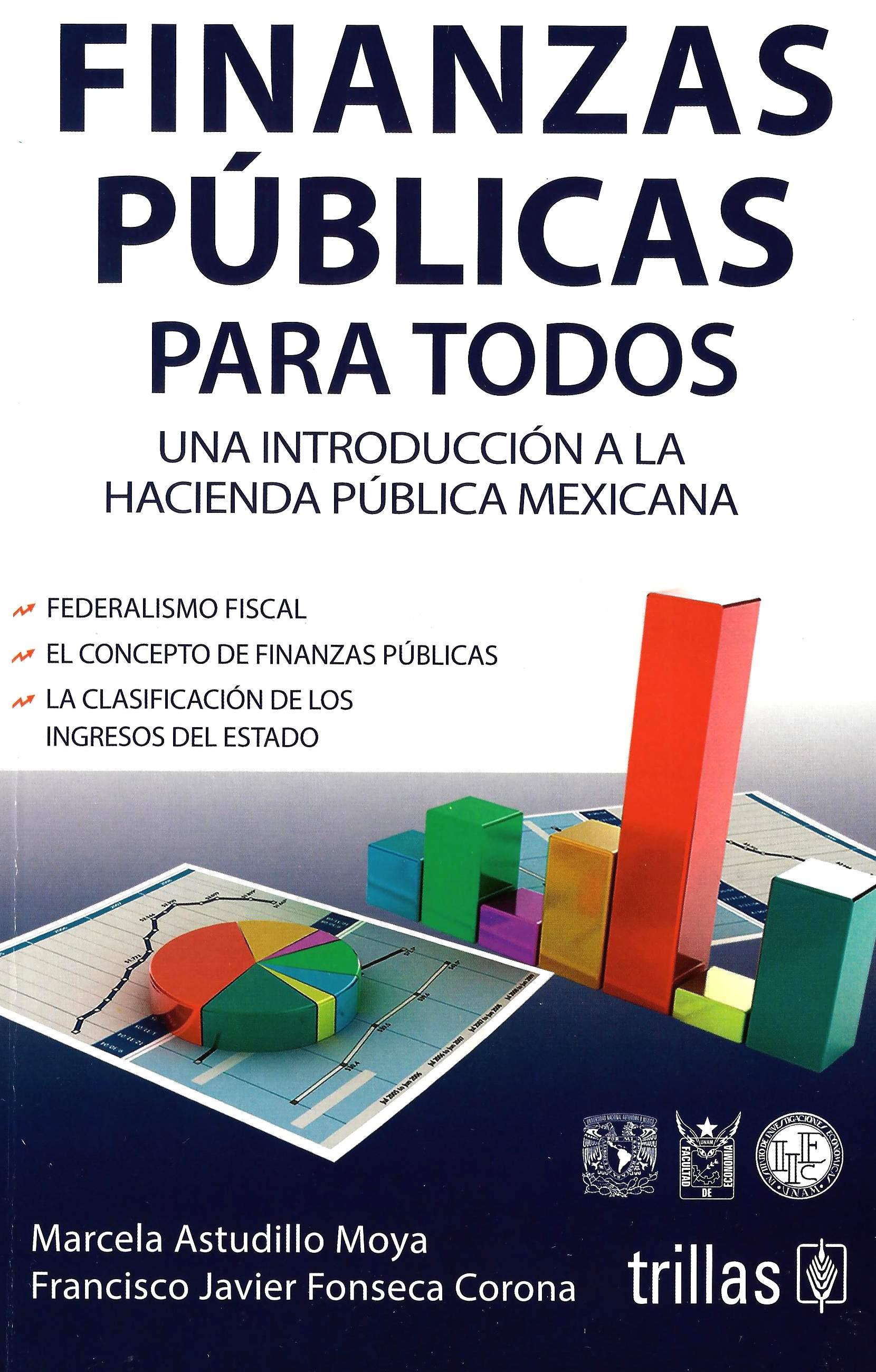 Finanzas públicas para todos. Una introducción a la hacienda pública mexicana