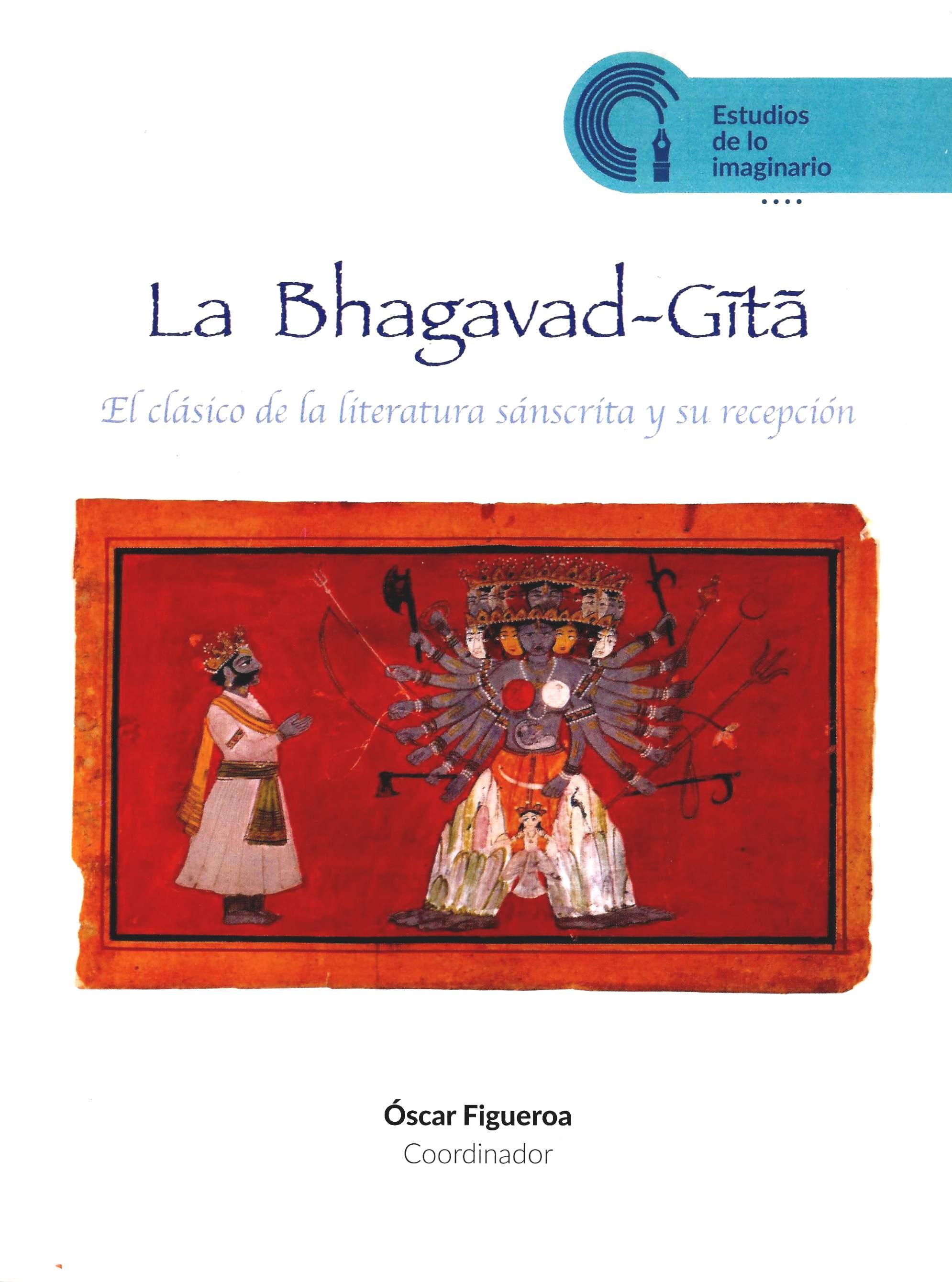 La Bhagavad-gita. El clásico de la literatura sánscrita y su recepción