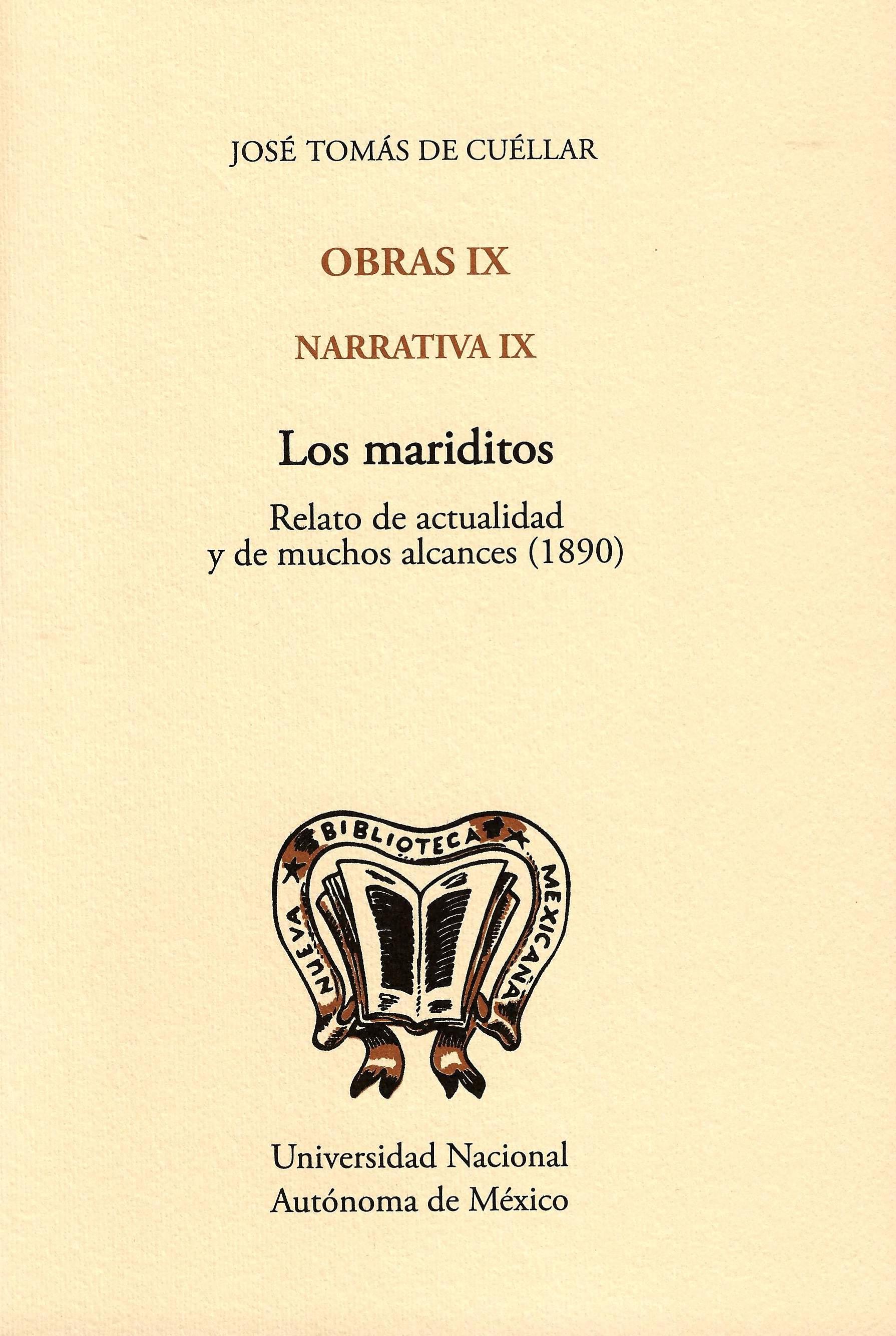 Obras IX. Narrativa IX. Los mariditos. Relatos de actualidad y de muchos alcances (1890)