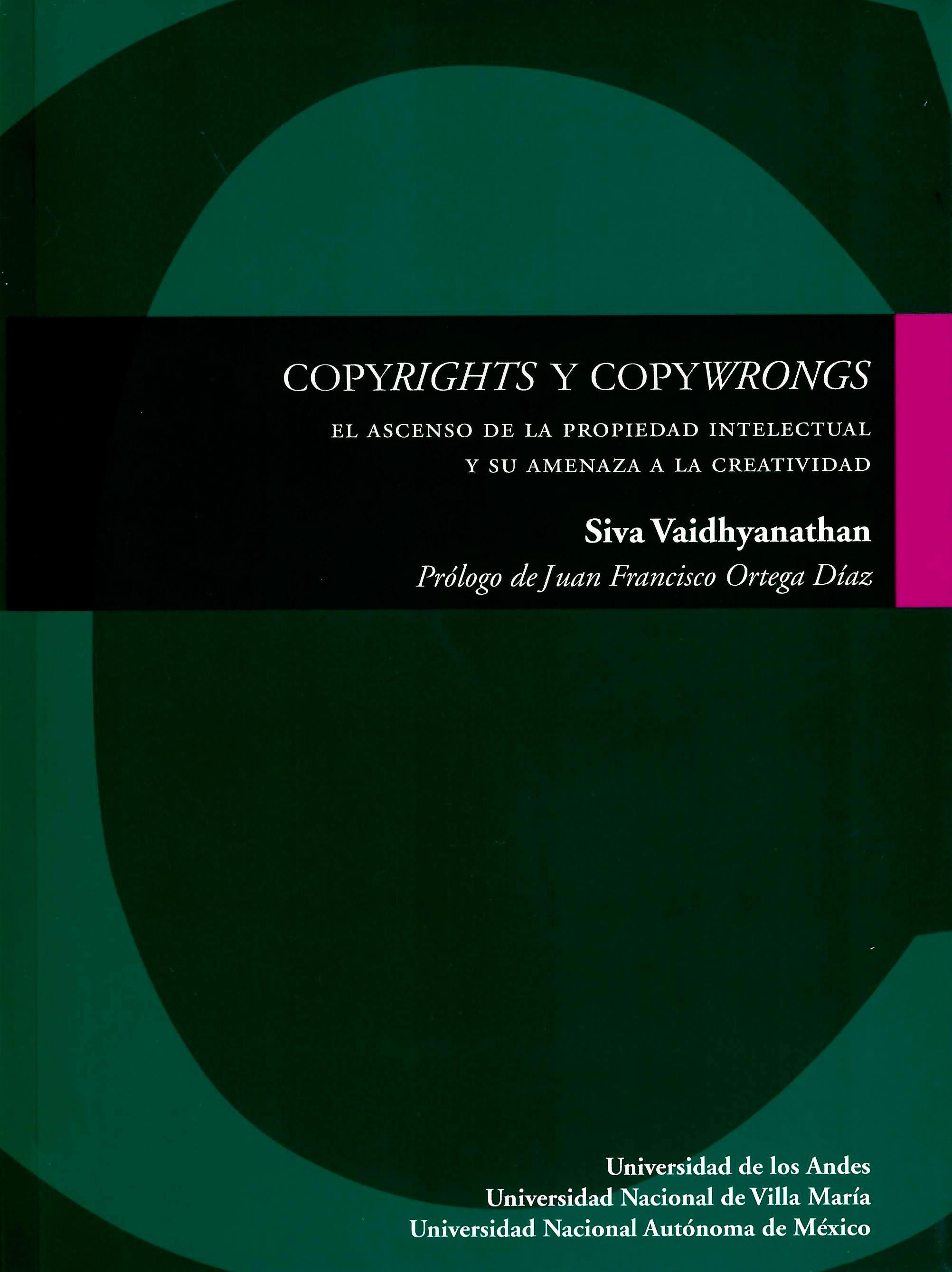 Copyrights y copywrongs. El ascenso de la propiedad intelectual y su amenaza a la creatividad