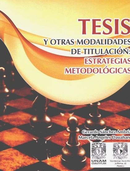 Tesis y otras modalidades de titulación: estrategias metodológicas