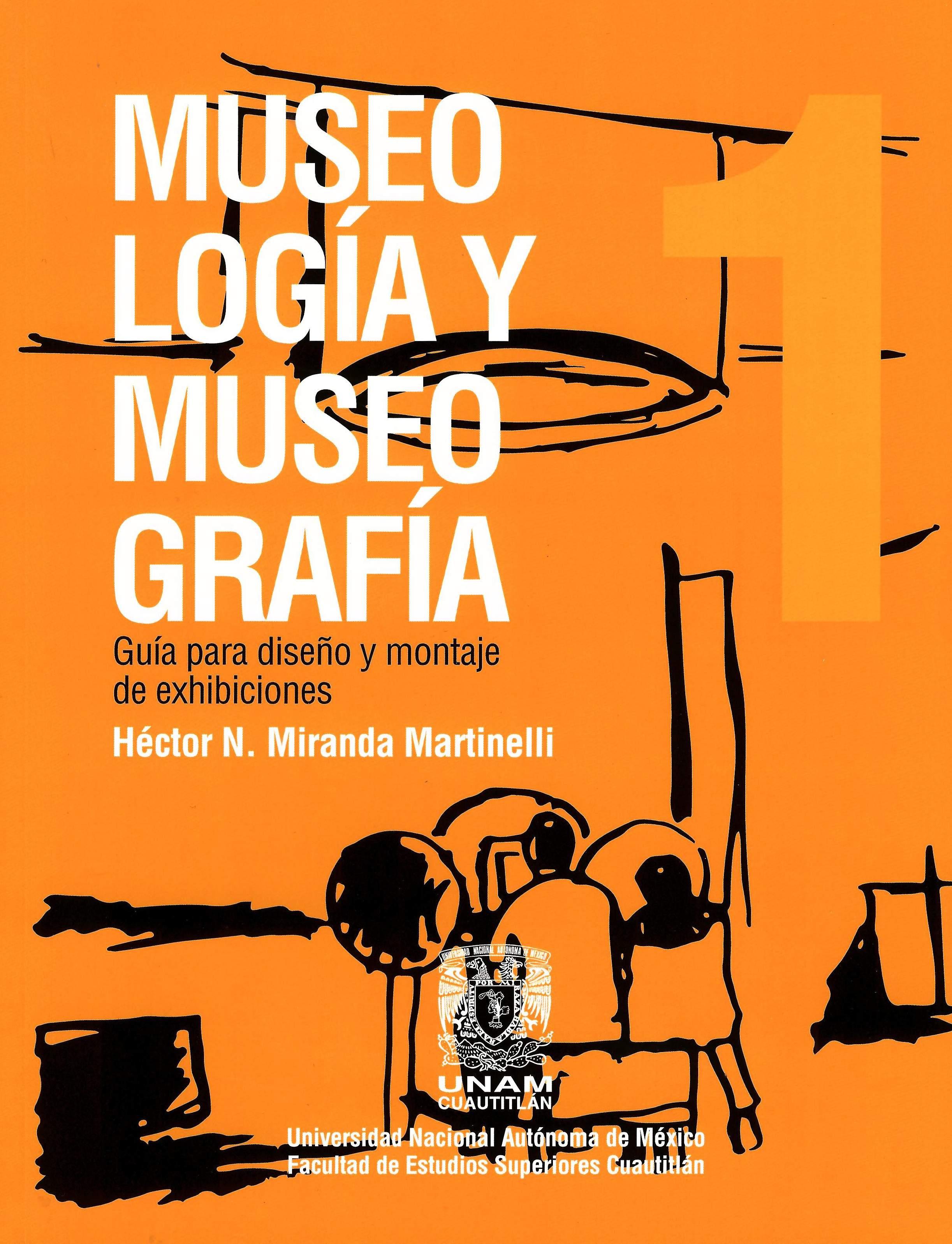 Museología y museografía: guía para diseño y montaje de exhibiciones