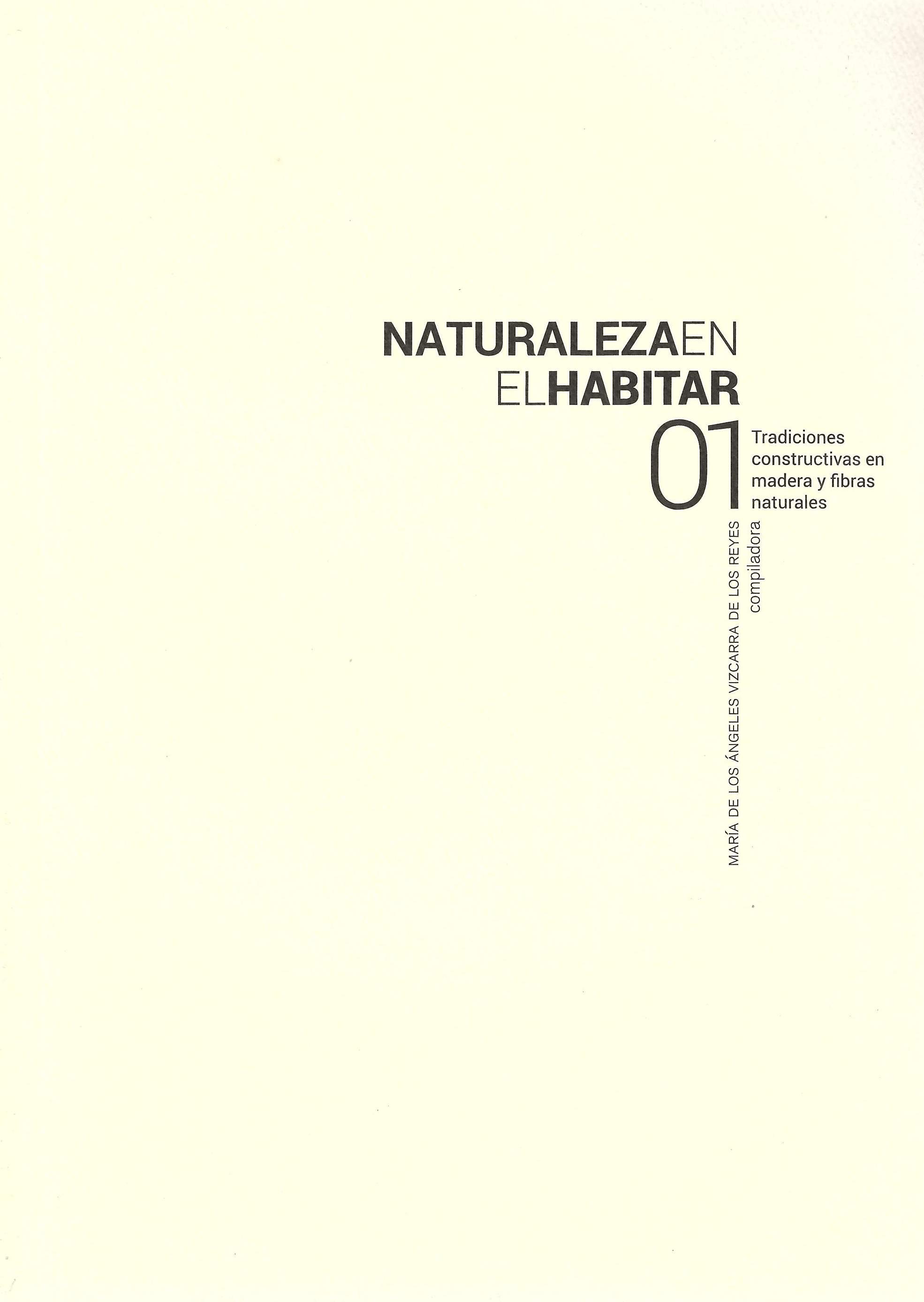 Naturaleza en el habitar 01. Tradiciones constructivas en madera y fibras naturales