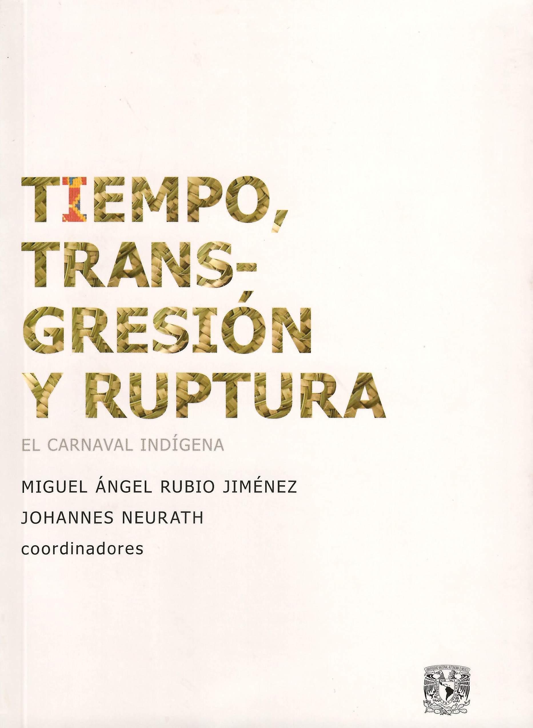 Tiempo, transgresión y ruptura. El carnaval indígena