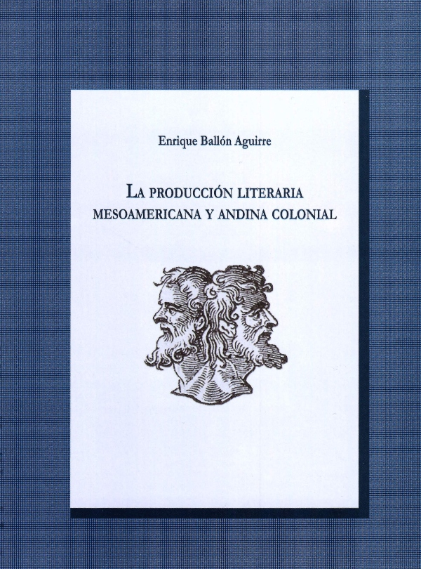 La producción literaria mesoamericana y andina colonial