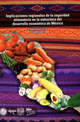 Implicaciones regionales de la seguridad alimentaria en la estructura del desarrollo económico de México