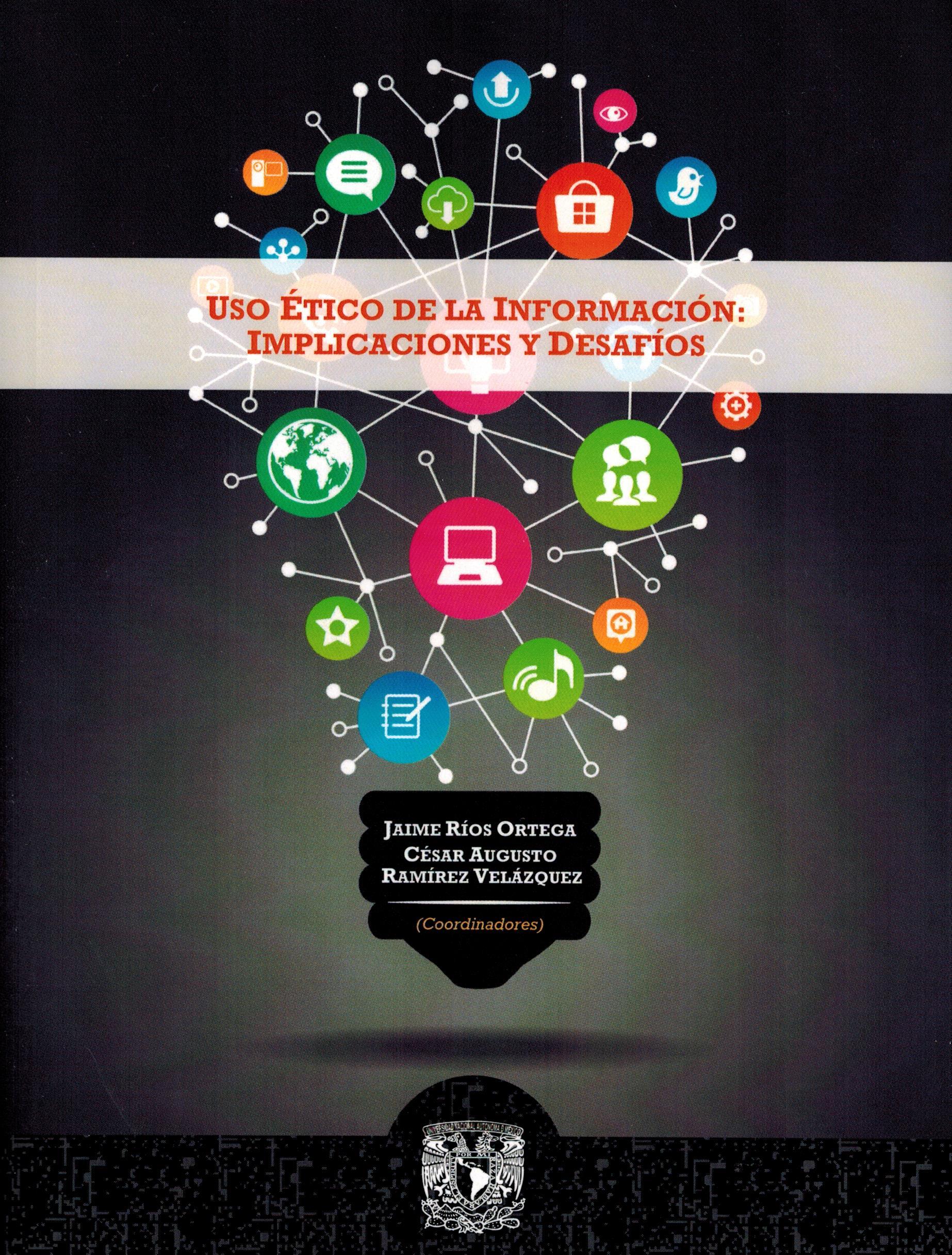 Uso ético de la información: implicaciones y desafíos