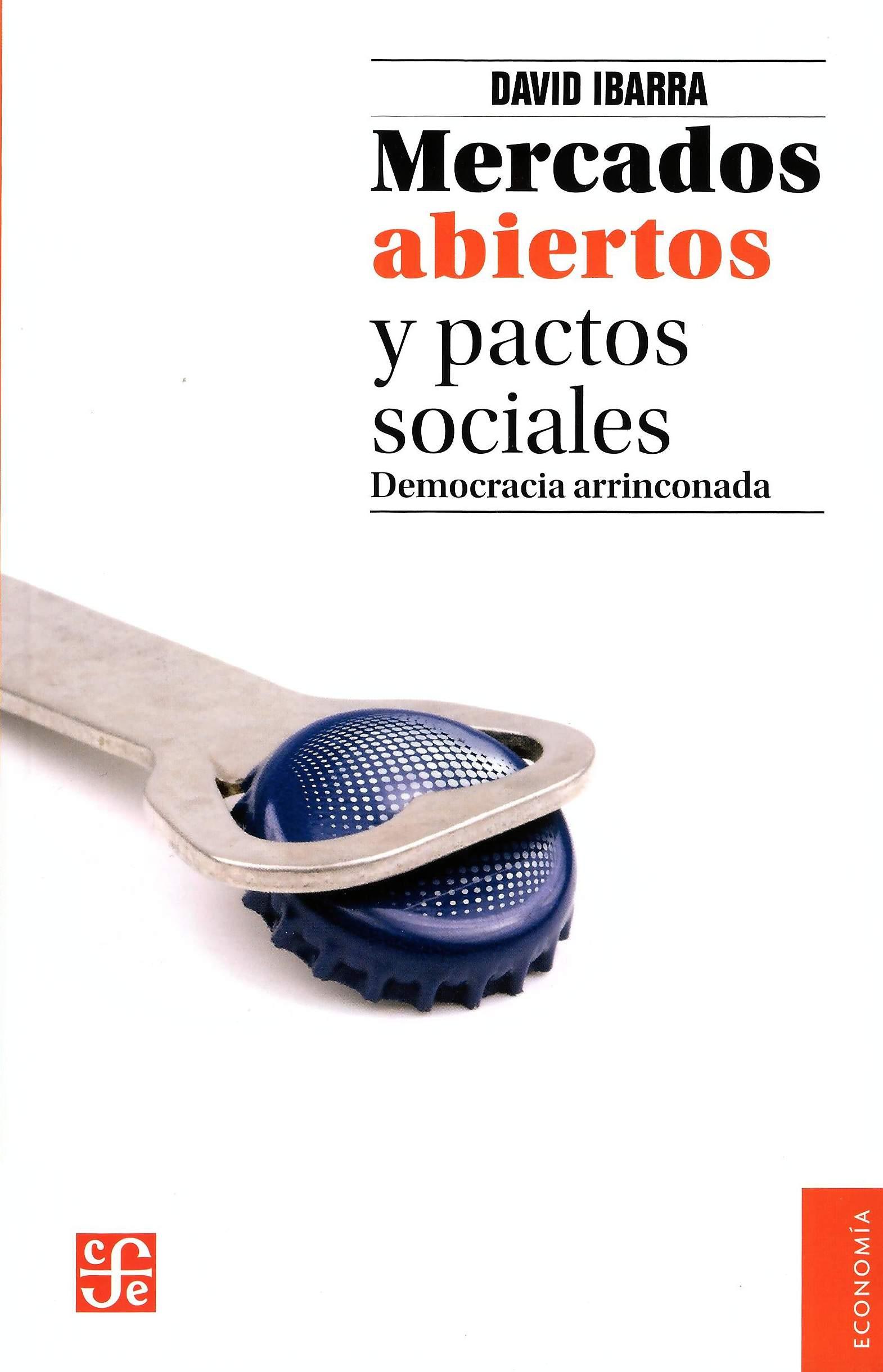 Mercados abiertos y pactos sociales. Democracia arrinconada