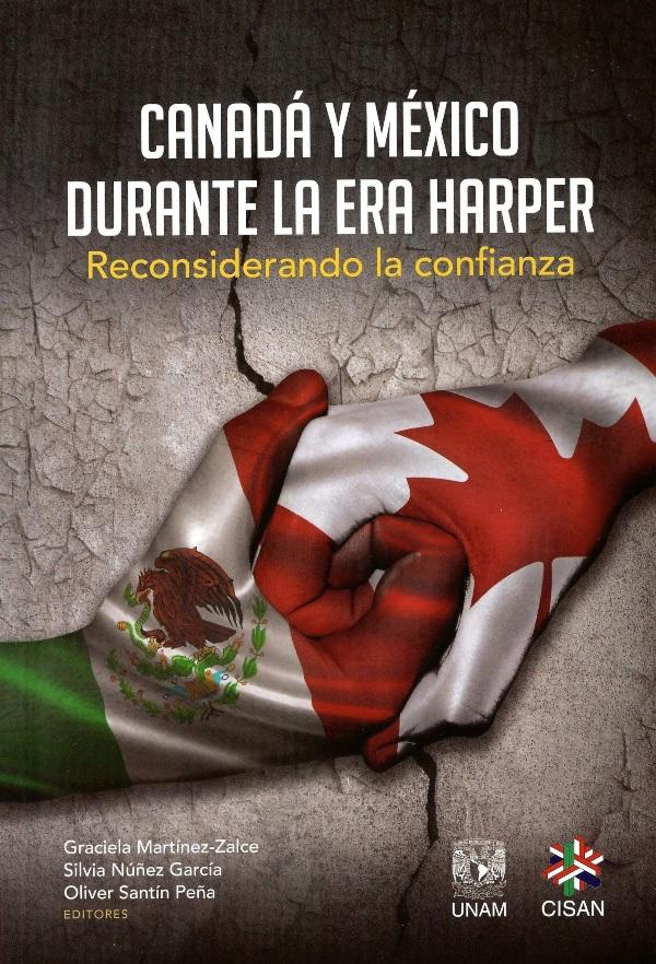 Canadá y México durante la era Harper. Reconsiderando la confianza (cavilaciones en torno a siete décadas de relaciones diplomáticas)