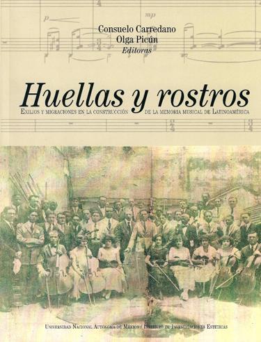 Huellas y rostros. Exilios y migraciones en la construcción de la memoria musical de Latinoamérica