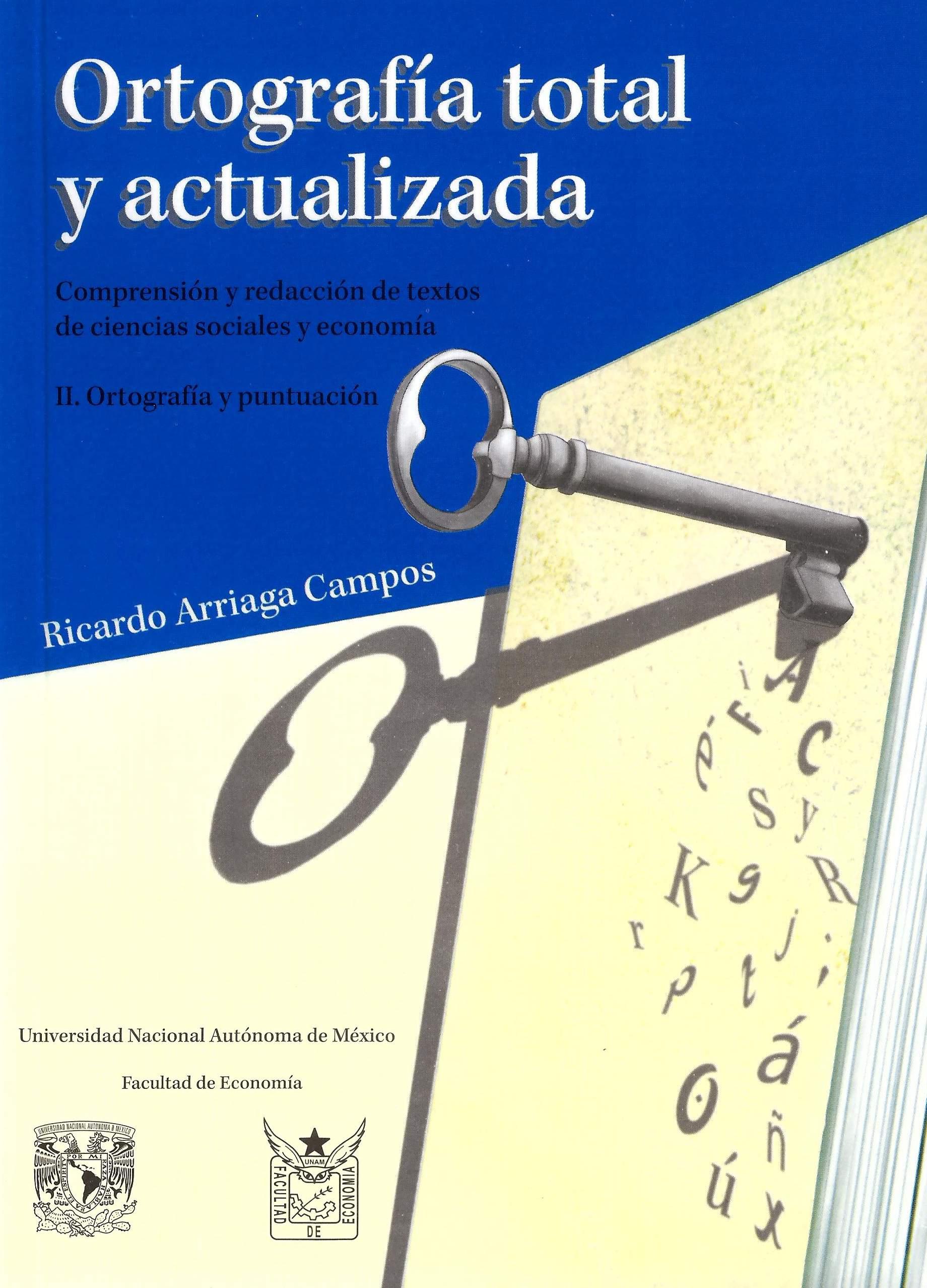 Ortografía total y actualizada. Comprensión y redacción de textos de ciencias sociales y economía.