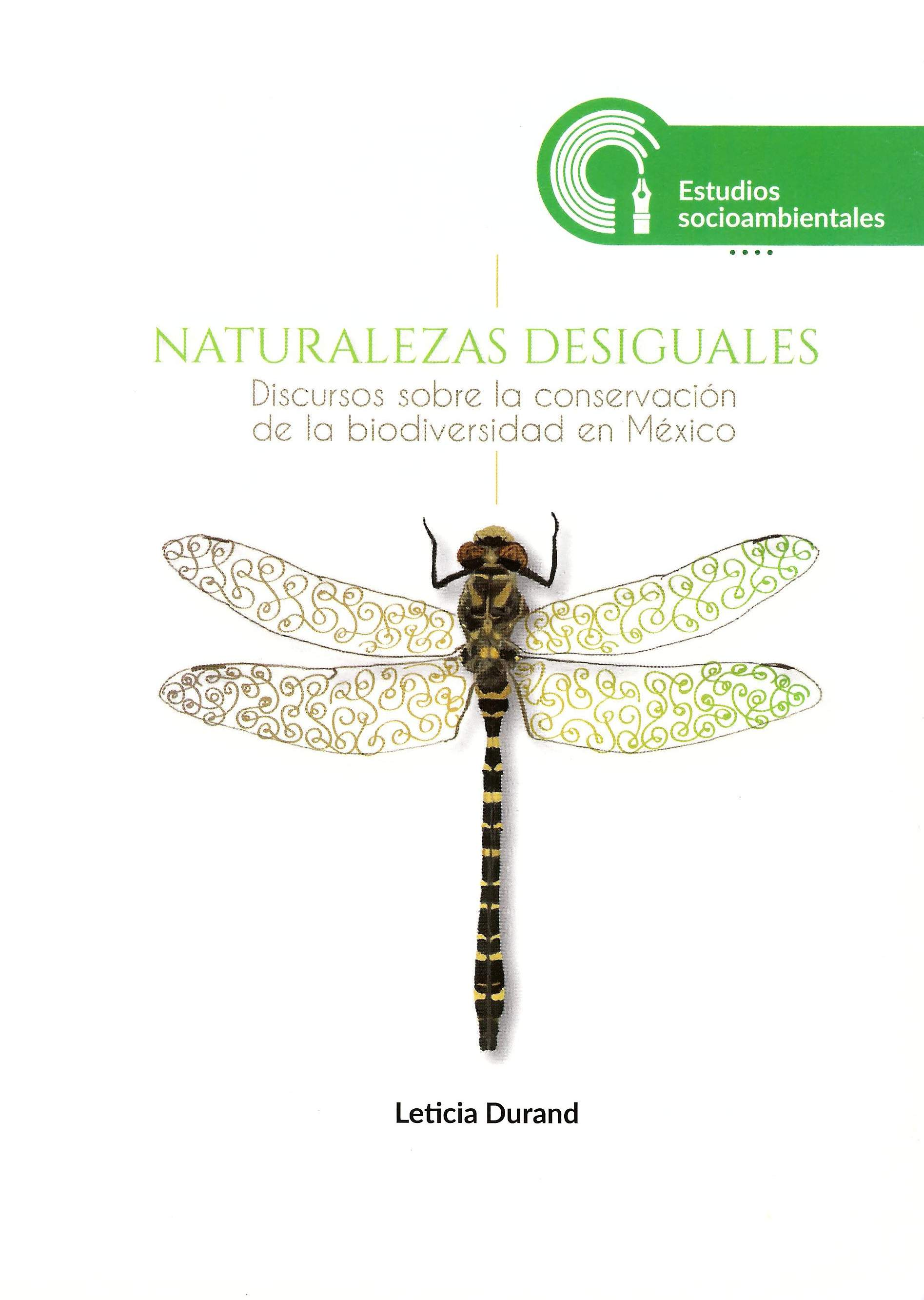 Naturalezas desiguales. Discursos sobre la conservación de la biodiversidad en México
