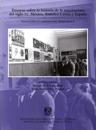 Ensayos sobre la historia de la arquitectura del siglo XX. México, América Latina y España