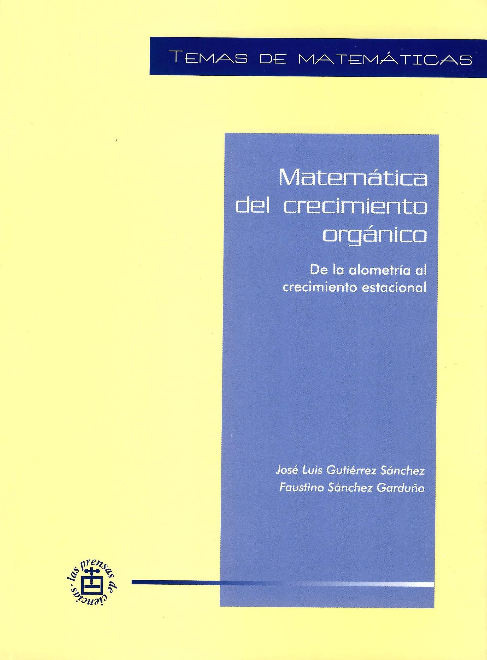 Matemática del crecimiento orgánico. De la alometría al crecimiento estacional