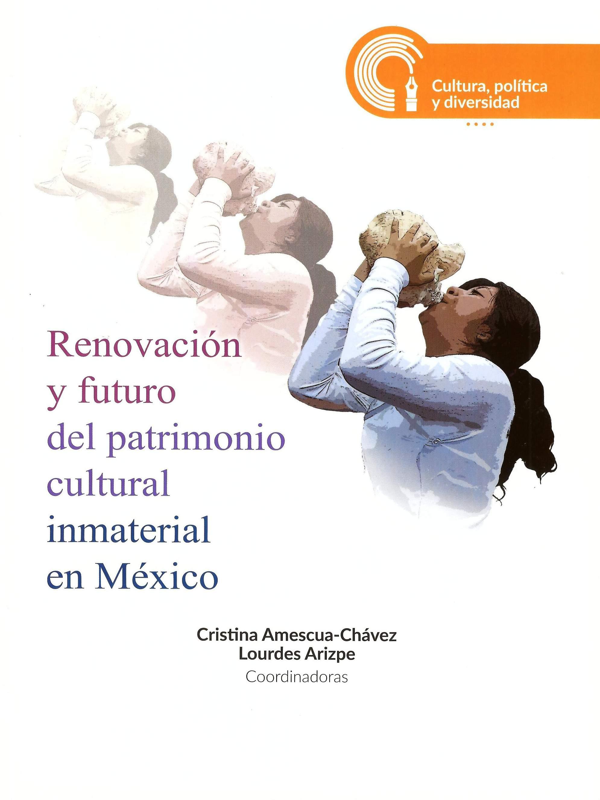 Renovación y futuro del patrimonio cultural inmaterial en México
