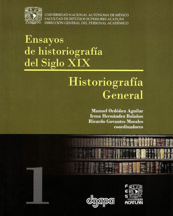 Ensayos de historiografía del siglo XIX. I historiografía general