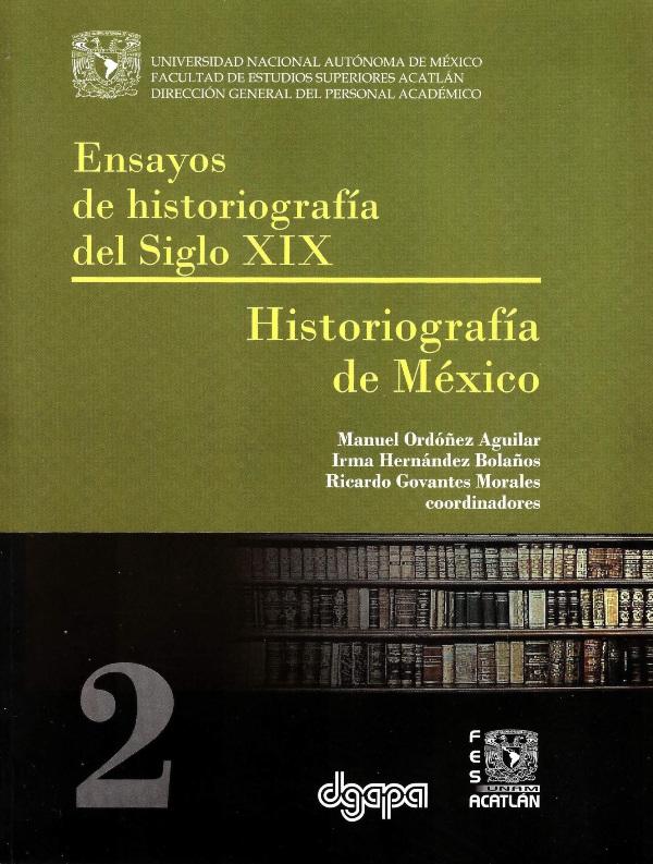 Ensayos de historiografía del siglo XIX. II historiografía de México