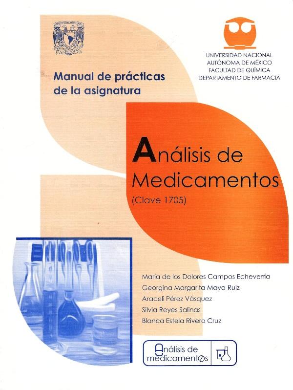 Manual de prácticas de la asignatura Análisis de medicamentos (clave 1705)