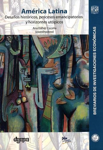 América Latina. Desafíos históricos, procesos emancipatorios y horizontes utópicos