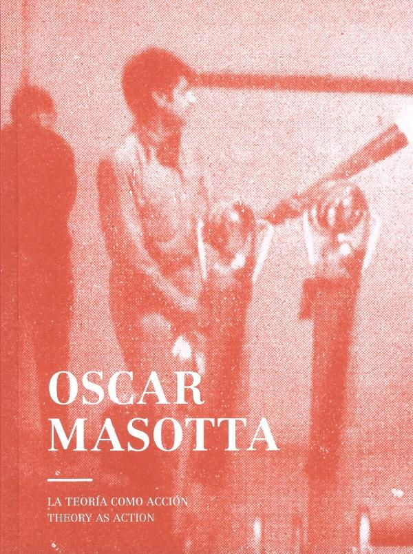 Oscar Masotta. La teoría como acción