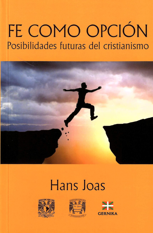 Fe como opción. Posibilidades futuras del cristianismo