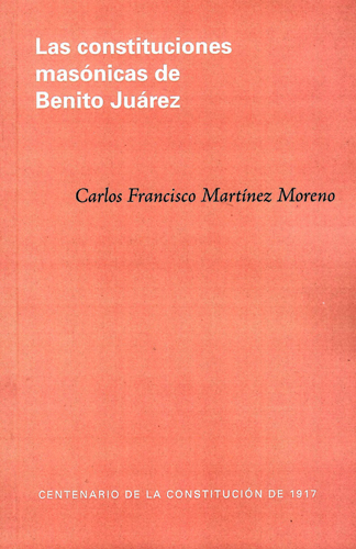 Las constituciones masónicas de Benito Juárez