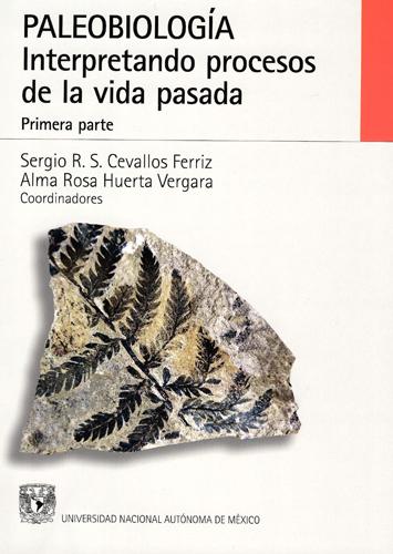 Paleobiología. Interpretando procesos de la vida pasada. Tomo I y II