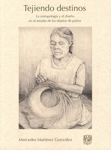 Tejiendo destinos. La antropología y el diseño en el estudio de los objetos de palma