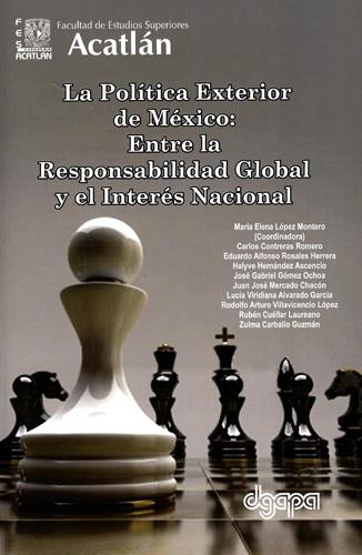 La política exterior de México: Entre la responsabilidad global y el interés nacional