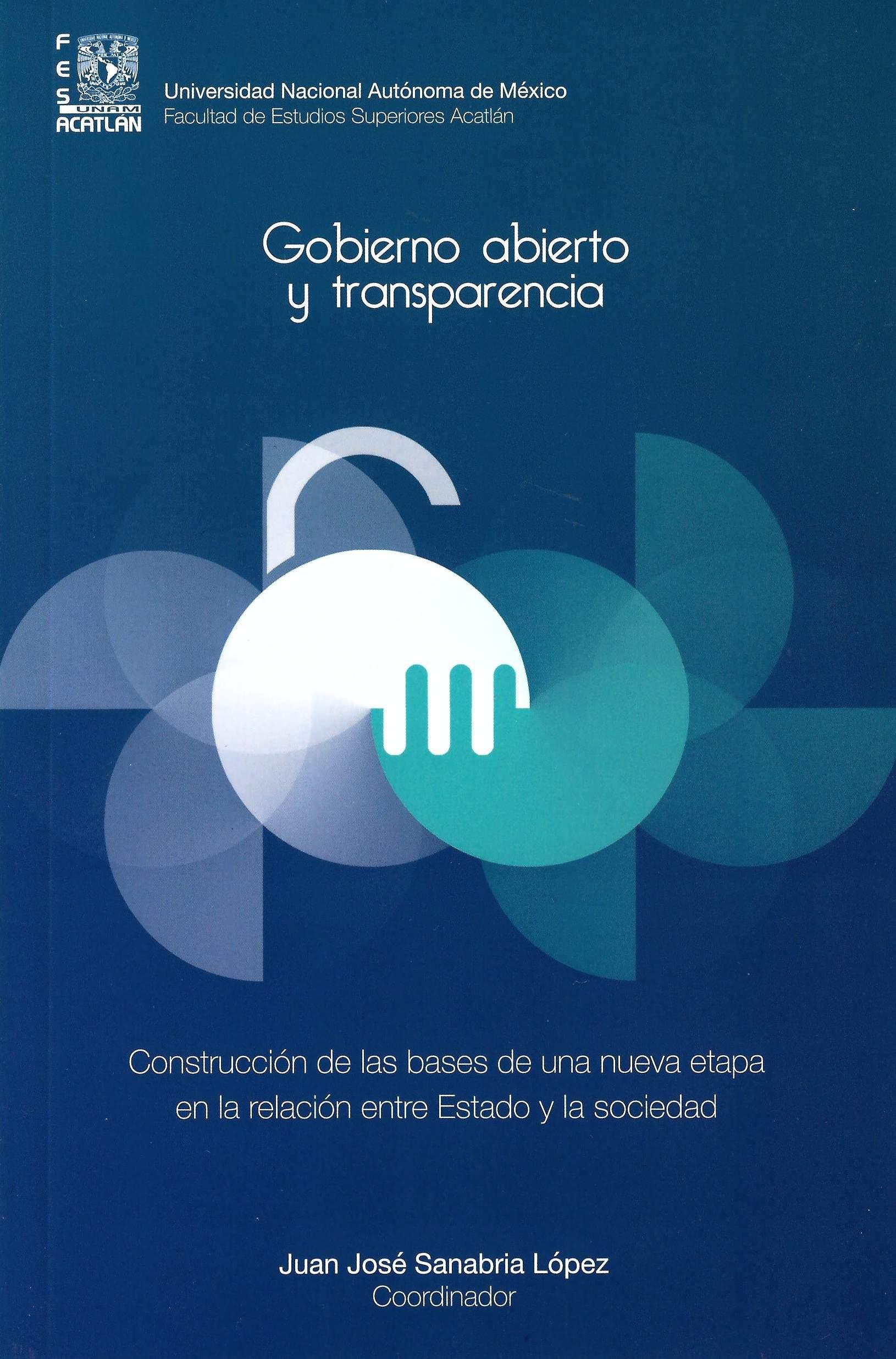 Gobierno abierto y transparencia. Construcción de las bases de una nueva etapa en la relación entre Estado y la sociedad