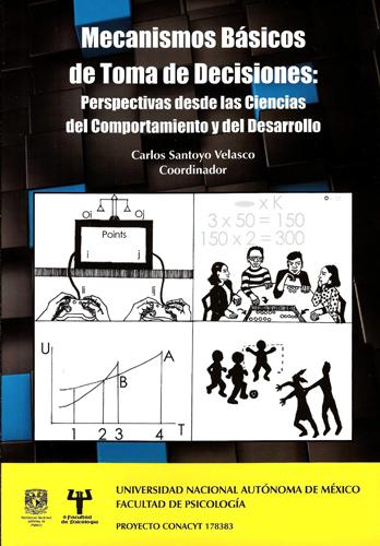 Mecanismos Básicos de Toma de Decisiones: Perspectivas desde las Ciencias del Comportamiento y