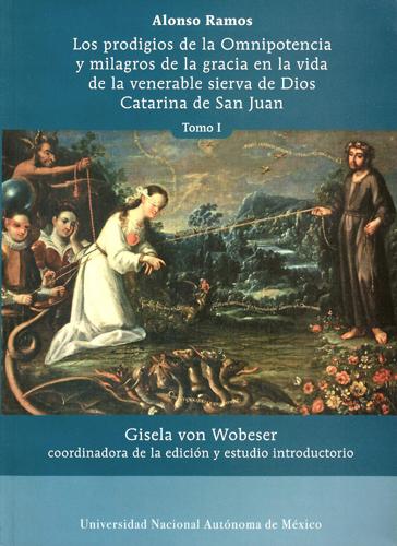 Los prodigios de la Omnipotencia y milagros de la gracia en la vida de la venerable sierva de Dios Catarina de San juan. Tomo I, II y III