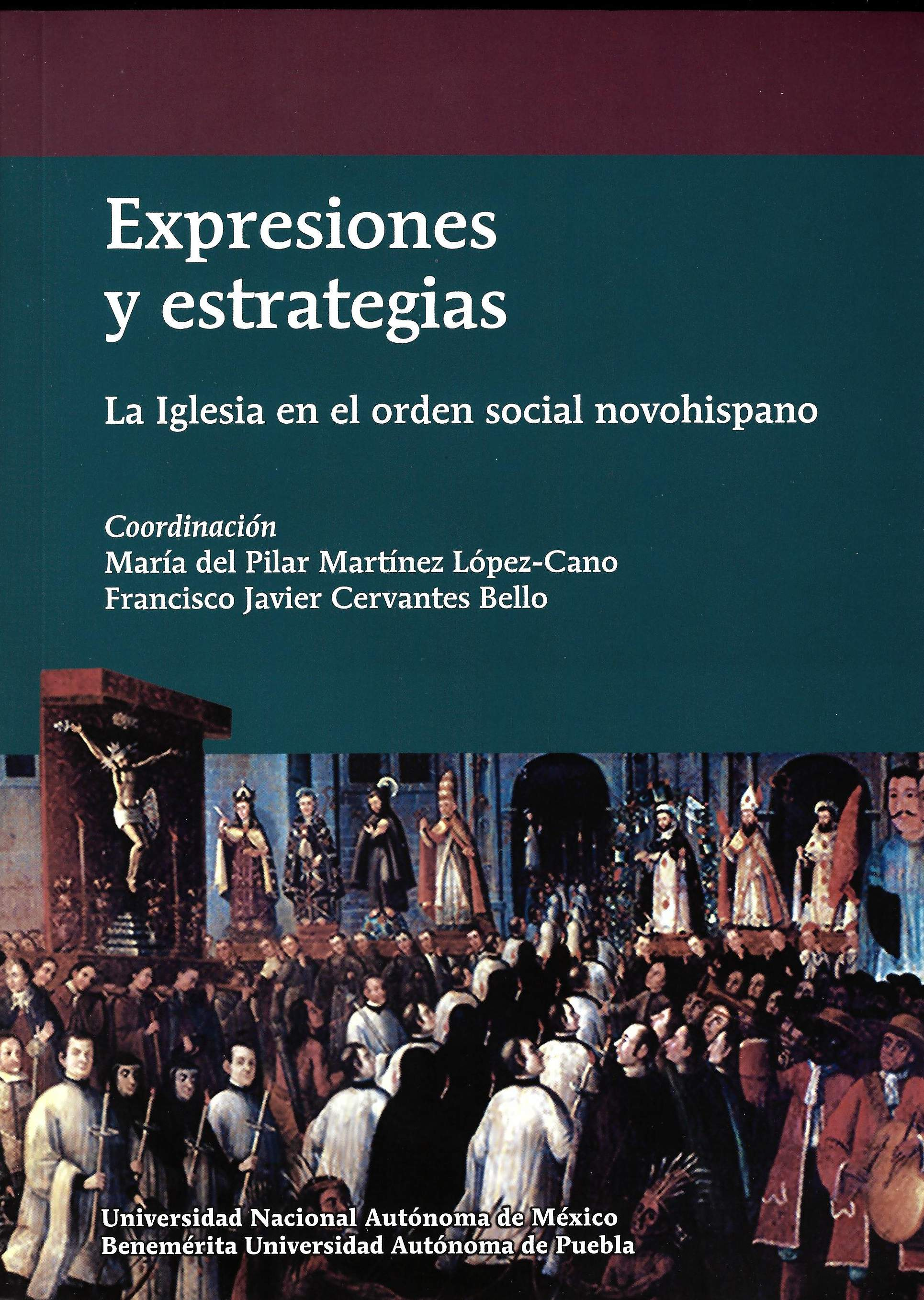 Expresiones y estrategias. La Iglesia en el orden social novohispano