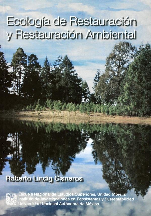 Ecología de restauración y restauración ambiental