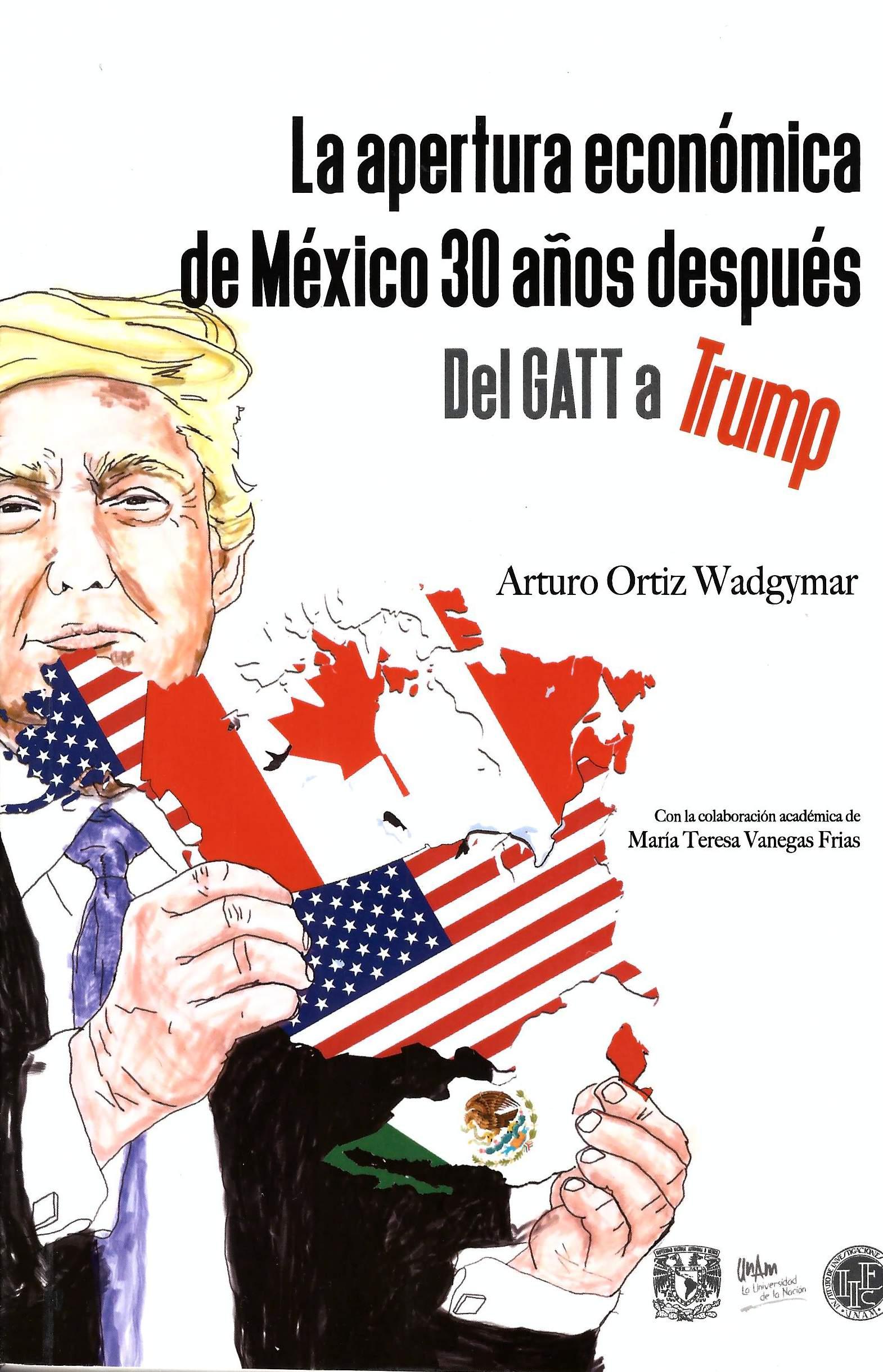 La apertura económica de México 30 años después del GATT a Trump